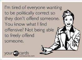 Freely offend someone