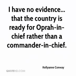 kellyanne-conway-quote-i-have-no-evidence-that-the-country-is-ready